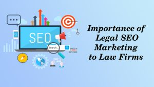 Importance of legal SEO Marketing to Law Firms