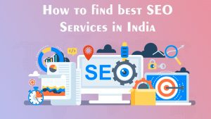 How to find the Best SEO Services in India