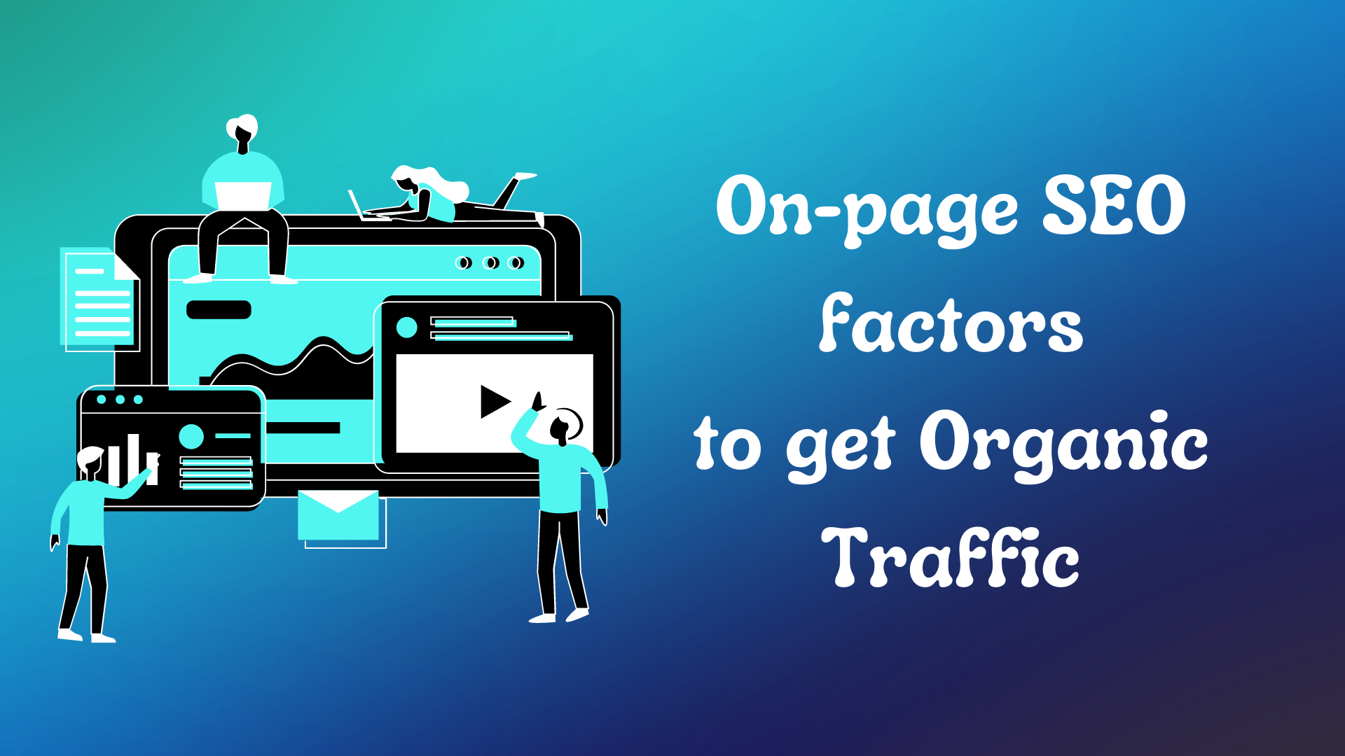 Important on-page SEO factors to get organic traffic
